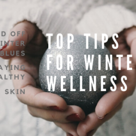 My Top Tips for Winter Wellness